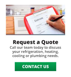 Request a Quote: Call our team today to discuss your refrigeration, heating, cooling or plumbing needs. Contact Us